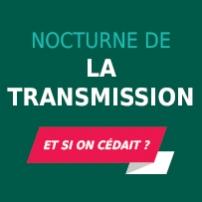 1ère Nocturne de la Transmission : ces dirigeants, qui ont cédé leur entreprise